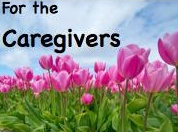 For the Caregivers